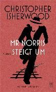 Cover-Bild zu Isherwood, Christopher: Mr Norris steigt um (eBook)
