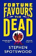 Cover-Bild zu Spotswood, Stephen: Fortune Favours the Dead