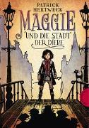 Cover-Bild zu Hertweck, Patrick: Maggie und die Stadt der Diebe