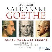 Cover-Bild zu Safranski, Rüdiger: Goethe. Kunstwerk des Lebens (Audio Download)