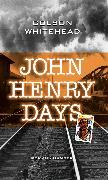 Cover-Bild zu Whitehead, Colson: John Henry Days (eBook)
