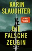 Cover-Bild zu Die falsche Zeugin (eBook) von Slaughter, Karin