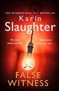 Cover-Bild zu False Witness von Slaughter, Karin