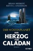 Cover-Bild zu Der Wüstenplanet - Der Herzog von Caladan von Herbert, Brian