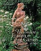 Cover-Bild zu Kohlrusch, Eva: Besondere Frauen und ihre Gärten