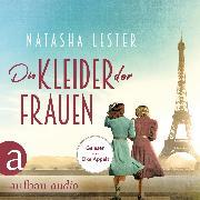 Cover-Bild zu Lester, Natasha: Die Kleider der Frauen (Gekürzt) (Audio Download)