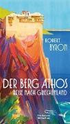 Cover-Bild zu Der Berg Athos - Reise nach Griechenland von Byron, Robert