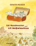 Cover-Bild zu Moser, Erwin: Edi Nussknacker und Lili Weißwieschnee