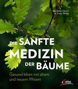 Cover-Bild zu Moser, Maximilian: Die sanfte Medizin der Bäume