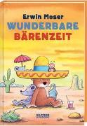 Cover-Bild zu Moser, Erwin: Wunderbare Bärenzeit