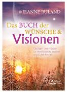 Cover-Bild zu Ruland, Jeanne: Das Buch der Wünsche & Visionen