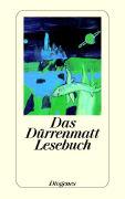 Cover-Bild zu Dürrenmatt, Friedrich: Das Dürrenmatt Lesebuch