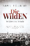 Cover-Bild zu Louatah, Sabri: Die Wilden - Brüder und Feinde (eBook)