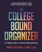 Cover-Bild zu Costaras, Anna: The College Bound Organizer: The Ultimate Guide to Successful College Applications