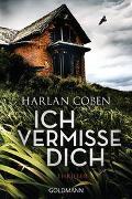 Cover-Bild zu Ich vermisse dich von Coben, Harlan