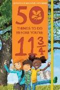 Cover-Bild zu Nosy Crow: 50 Things to Do Before You're 11 3/4: An Outdoor Adventure Handbook
