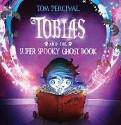 Cover-Bild zu Percival, Tom: Tobias and the Super Spooky Ghost Book (Read Aloud) (eBook)