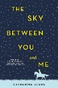 Cover-Bild zu Alene, Catherine: Sky between You and Me (eBook)