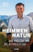 Cover-Bild zu Heimweh Natur von von Arx, Andreas