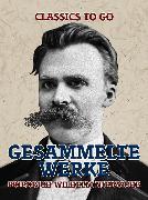 Cover-Bild zu Nietzsche, Friedrich Wilhelm: Gesammelte Werke (eBook)