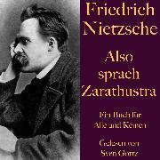 Cover-Bild zu Nietzsche, Friedrich: Friedrich Nietzsche: Also sprach Zarathustra. Ein Buch für Alle und Keinen (Audio Download)