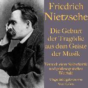 Cover-Bild zu Nietzsche, Friedrich: Friedrich Nietzsche: Die Geburt der Tragödie aus dem Geiste der Musik (Audio Download)