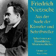 Cover-Bild zu Nietzsche, Friedrich: Friedrich Nietzsche: Aus der Seele der Künstler und Schriftsteller (Audio Download)
