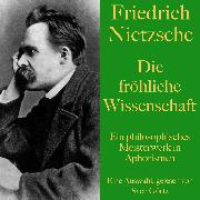 Cover-Bild zu Nietzsche, Friedrich: Friedrich Nietzsche: Die fröhliche Wissenschaft (Audio Download)