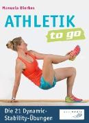 Cover-Bild zu Athletik to go: Die 21 Dynamic-Stability-Übungen von Dierkes, Manuela