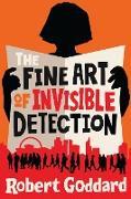 Cover-Bild zu Goddard, Robert: The Fine Art of Invisible Detection (eBook)