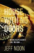 Cover-Bild zu Noon, Jeff: House with No Doors (eBook)