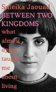 Cover-Bild zu Jaouad, Suleika: Between Two Kingdoms (eBook)
