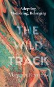 Cover-Bild zu Reynolds, Margaret: The Wild Track (eBook)