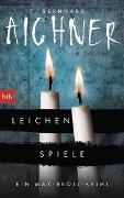 Cover-Bild zu Aichner, Bernhard: Leichenspiele