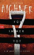 Cover-Bild zu Aichner, Bernhard: Für immer tot