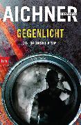 Cover-Bild zu Aichner, Bernhard: GEGENLICHT (eBook)