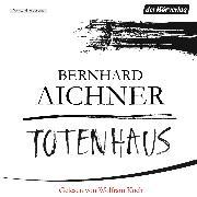 Cover-Bild zu Aichner, Bernhard: Totenhaus (Audio Download)