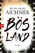 Cover-Bild zu Aichner, Bernhard: Bösland (eBook)