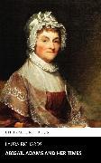 Cover-Bild zu Richards, Laura: Abigail Adams and Her Times (eBook)