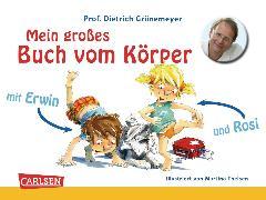 Cover-Bild zu Grönemeyer, Prof. Dr. med. Dietrich: Mein großes Buch vom Körper mit Erwin und Rosi (eBook)