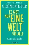 Cover-Bild zu Grönemeyer, Dietrich: Es gibt nur eine Welt für alle. Zeit zu handeln (eBook)