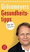 Cover-Bild zu Grönemeyer, Dietrich: Grönemeyers Gesundheitstipps für die Tasche