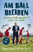 Cover-Bild zu Eglinski, Thomas: Am Ball bleiben (eBook)
