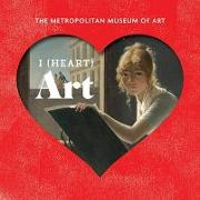 Cover-Bild zu Metropolitan Museum of Art the: I (Heart) Art: The Work We Love from the Metropolitan Museum of Art