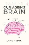 Cover-Bild zu Aleman, Andre: Our Ageing Brain
