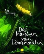 Cover-Bild zu Das Märchen vom Löwenzahn von Anthony, Suse