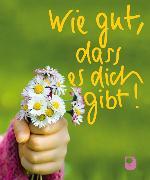 Cover-Bild zu Wie gut, dass es dich gibt! von Clairvaux, Bernhard von (Text von)