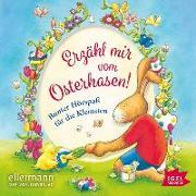 Cover-Bild zu Erzähl mir vom Osterhasen! von Ondracek, Claudia