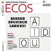 Cover-Bild zu Jiménez, Covadonga: Spanisch lernen Audio - Besser Spanisch lernen! (Audio Download)