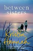 Cover-Bild zu Hannah, Kristin: Between Sisters (eBook)